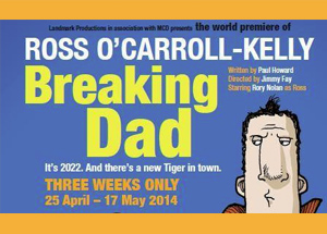 "Hire a Party Bus & head to Ross O'Carroll-Kelly's ""Breaking Dad"" in the Gaiety Theatre, Dublin, 25th Apr - 17th May 2014 - Absolute Limos"